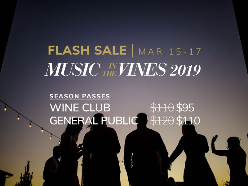 Flash Sale! March 15-17, get your hands on discounted tickets to Music in the Vines 2019.