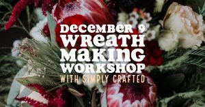 December 9 Wreath-Making